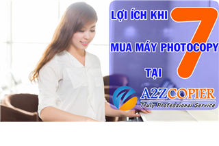 7 lợi ích khi mua máy Photocopy tại A2Z
